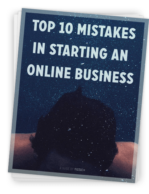 Fizzle's guide to the top 10 mistakes in starting an online business