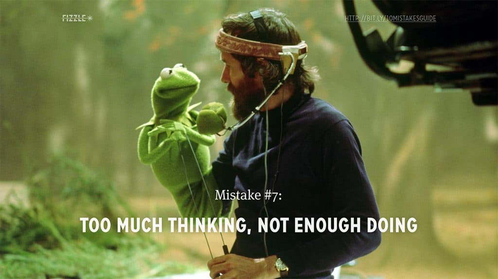 Online Business Mistake #7: Too much thinking not enough doing