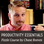 Fizzle's Essentials of Productivity course with Chase Reeves