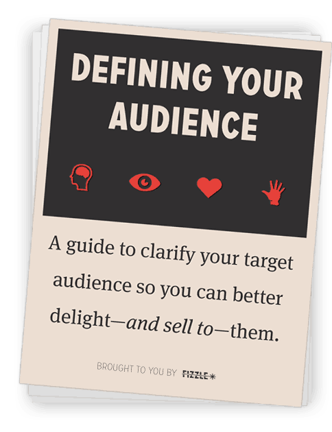 Fizzle's Guide to defining your audience