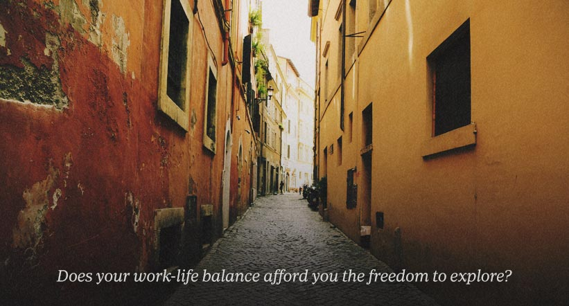 Does your work-life balance afford you the freedom to explore?