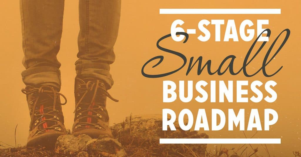 Finally! A Roadmap for the 6 Stages of Small Business (FS100)