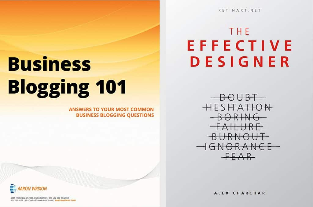 Aaron Wrixon's Business Blogging 101 and Alex Charchar's The Effective Designer