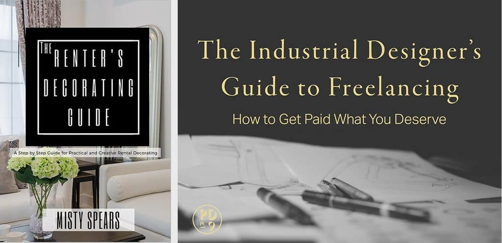 Misty Spears' Renters Decorating Guide  and Will Gibbons' Industrial Designers Guide to Freelancing