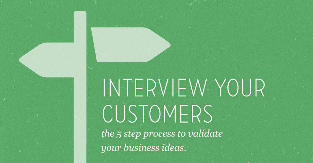 The 5 Step Process for Customer Interviews