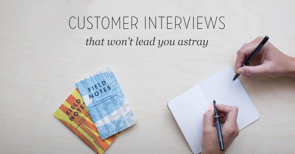 3 Common Customer Interview Mistakes