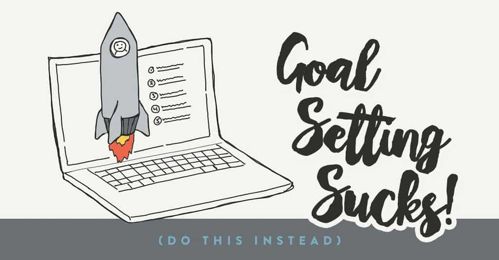 Goal Setting Sucks! Here's A New 5-Step Approach (FS194)