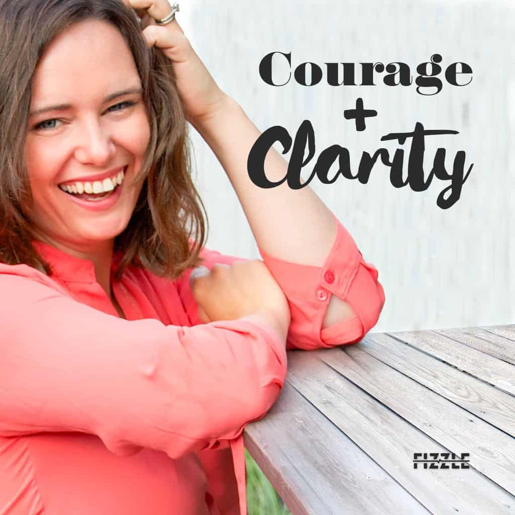 courage & clarity podcast